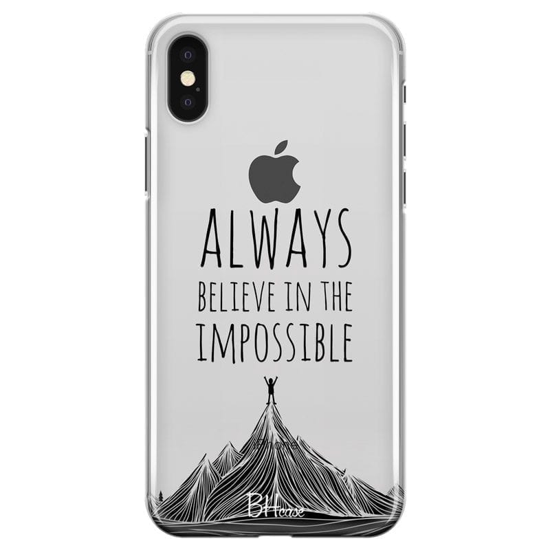 Always Believe In The Impossible Coque iPhone X/XS