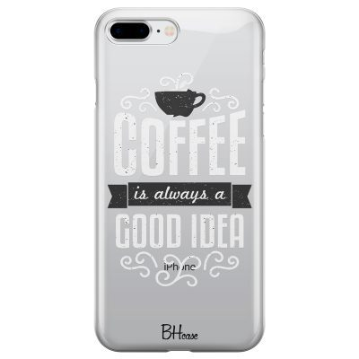 Coffee Is Good Idea Coque iPhone 7 Plus/8 Plus
