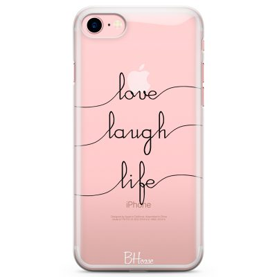 Love Laugh Life Coque iPhone 7/8