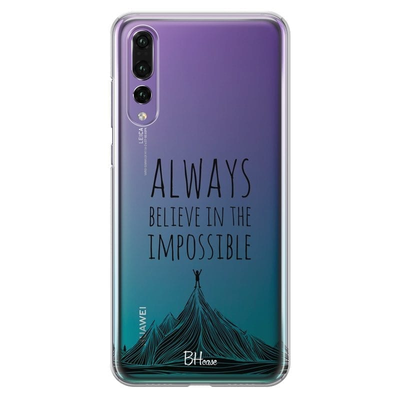 Always Believe In The Impossible Coque Huawei P20 Pro