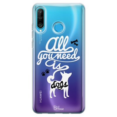 All You Need Is Dogs Case Huawei P30 Lite