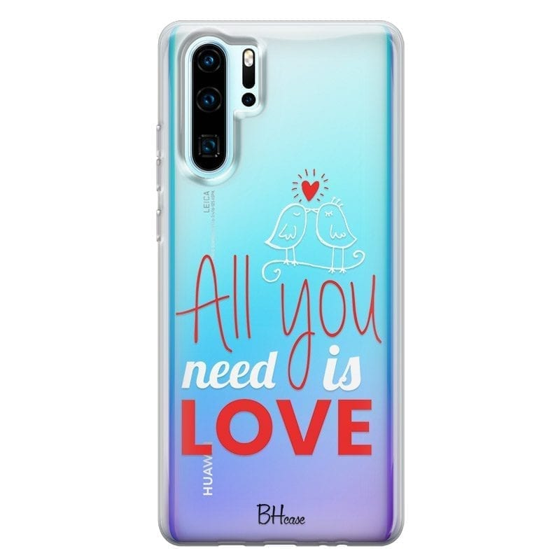 All You Need Is Love Coque Huawei P30 Pro