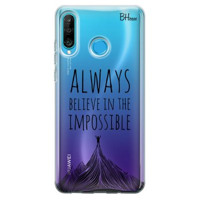Always Believe In The Impossible Case Huawei P30 Lite