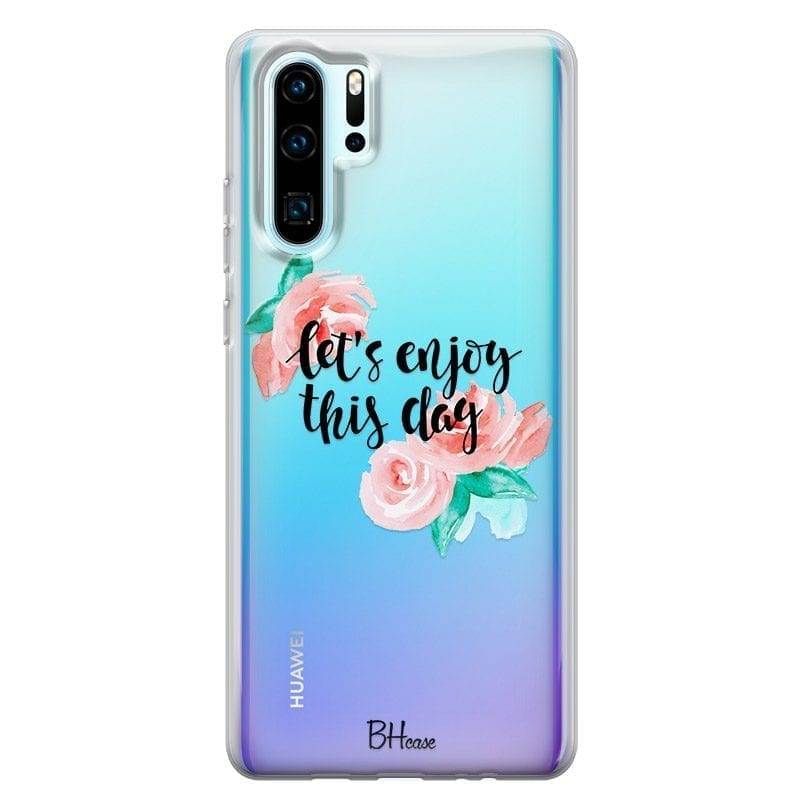 Let's Enjoy This Day Coque Huawei P30 Pro