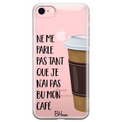 Ne Me Parle Pas Tant Que Je N'ai Pas Bu Mon Café Coque iPhone 8/7/SE 2 2020