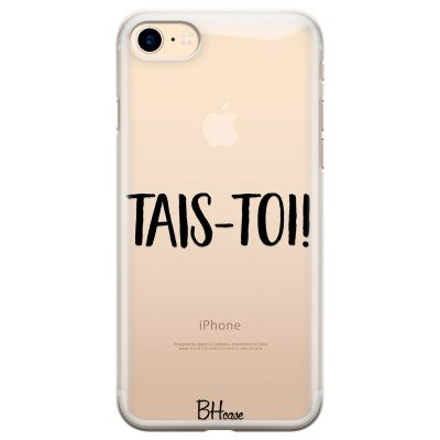 Tais-Toi Coque iPhone 7/8