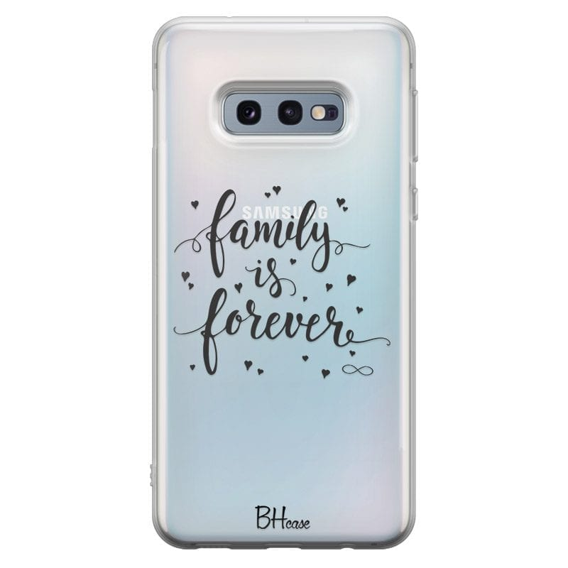 Family Is Forever Coque Samsung S10e