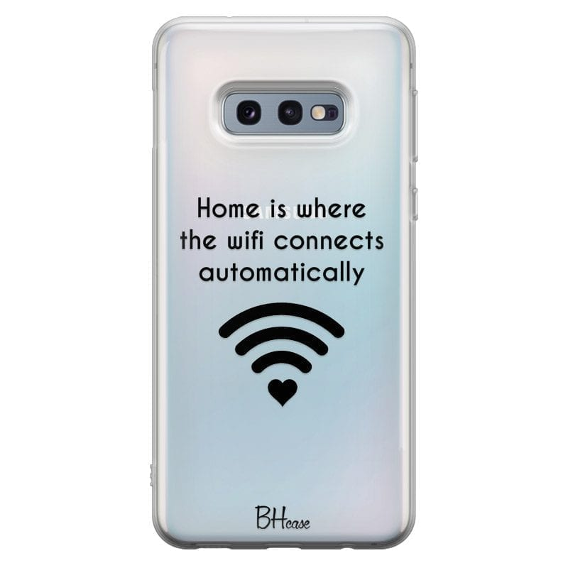 Home Is Where The Wifi Connects Automatically Coque Samsung S10e