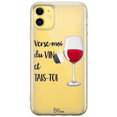 Verse-Moi Du Vin Et Tais-Toi Coque IPhone 11