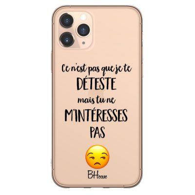 Ce N'est Pas Que Je Te Déteste Coque iPhone 11 Pro Max