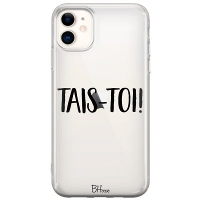 Tais-Toi Coque iPhone 11