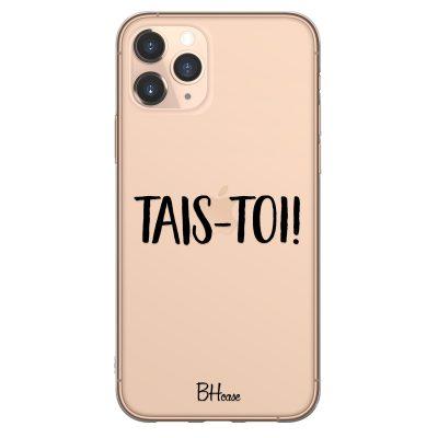 Tais-Toi Coque iPhone 11 Pro Max