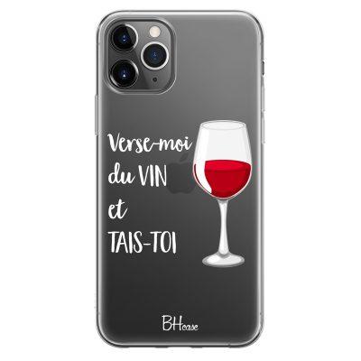 Verse-Moi Du Vin Et Tais-Toi Coque iPhone 11 Pro