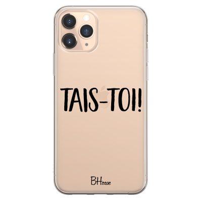 Tais-Toi Coque iPhone 11 Pro