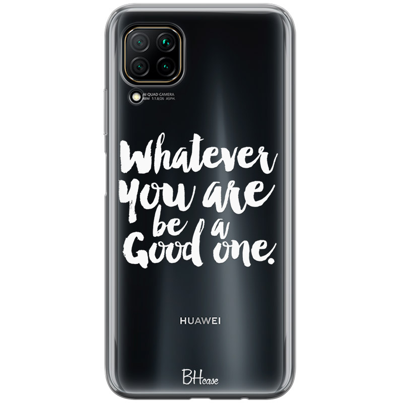 Be A Good One Coque Huawei P40 Lite
