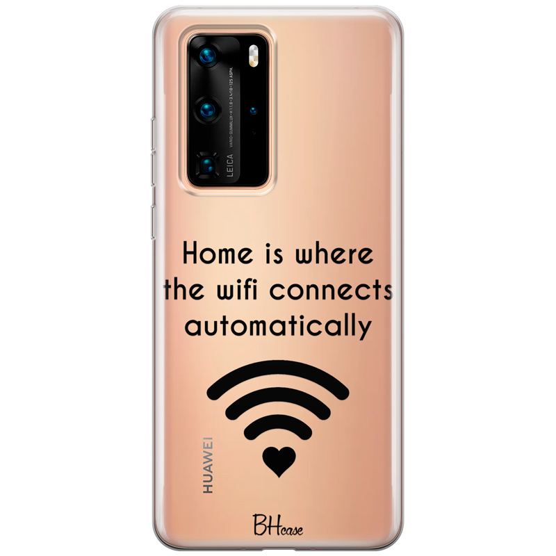 Home Is Where The Wifi Connects Automatically Coque Huawei P40 Pro