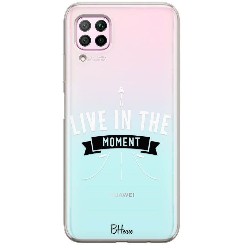 Live In The Moment Coque Huawei P40 Lite