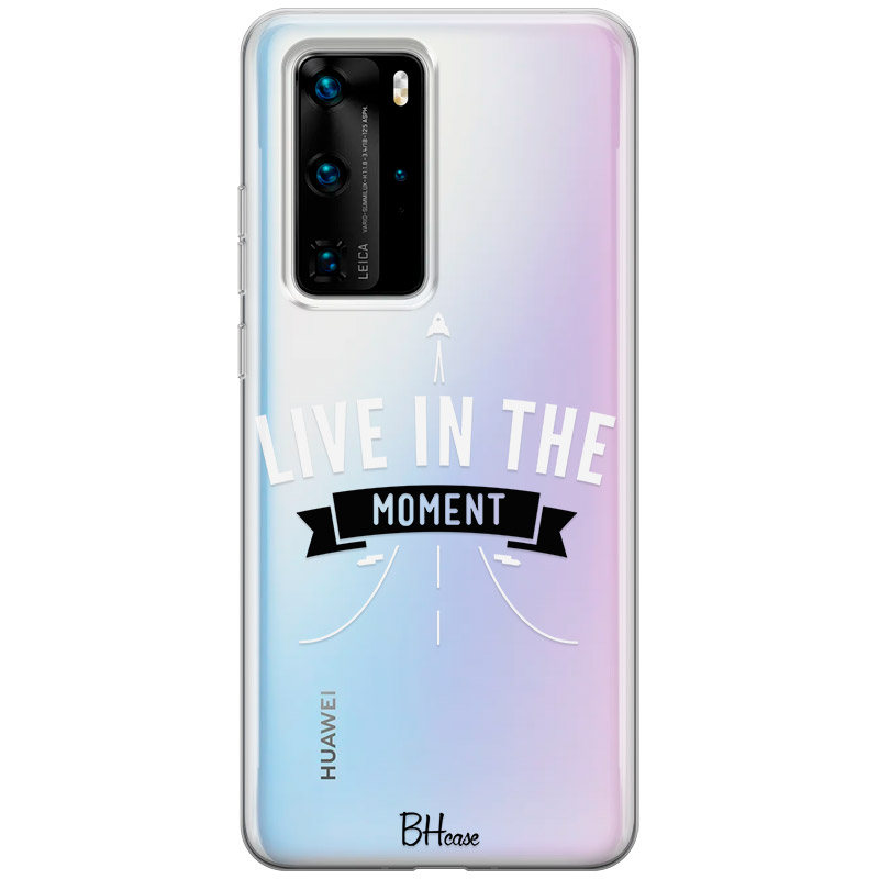 Live In The Moment Coque Huawei P40 Pro